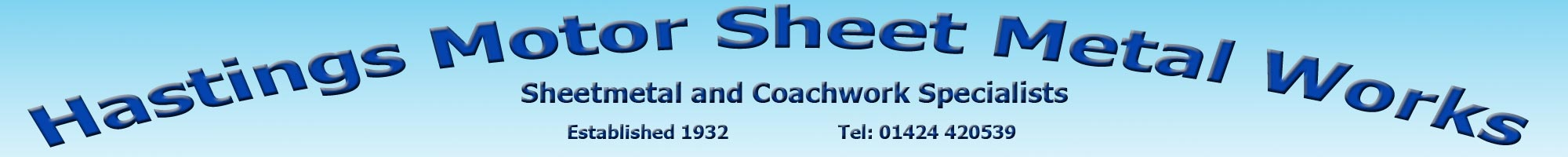 Hastings Motor Sheet Metal Works.  Sheetmetal and Coachwork Specialists established 1932.  Telephone 01424420539
